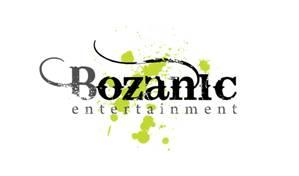 BOZANIC ENTERTAINMENT LOOKING FOR TALENT