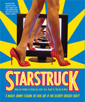 STARSTRUCK – DARK, HOT & FUNNY! WORLD PREMIER